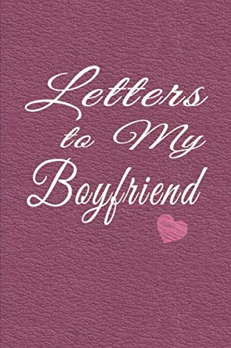 Love Letters to Boyfriend: Notebook with Journal Paper for Writing to Him | Textured Maroon (Keepsake Notebook - Boyfriend)