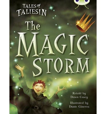 [(Bug Club Tales of Taliesin: the Magic Storm (gold B) )] [Author: Dawn Casey] [May-2013] ebook