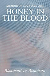Memoir Of Love And Art. Honey In The Blood. (English Edition)