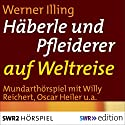 Häberle und Pfleiderer auf Weltreise Hörspiel von Werner Illing Gesprochen von: Willy Reichert, Oscar Heiler, Trudel Wulle, Anne Andresen, Paul Land, Lilo Barth
