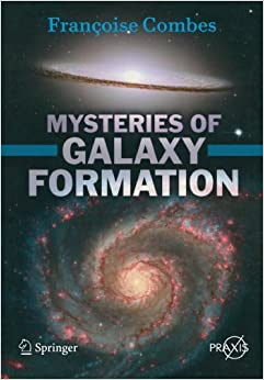 Mysteries of Galaxy Formation (Springer Praxis Books) by Francoise COMBES (2010-02-18)