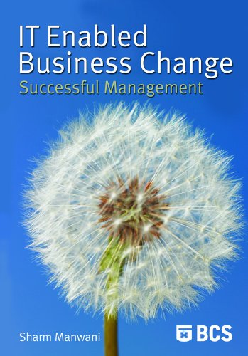 Download IT-Enabled Business Change: Successful Management Pdf