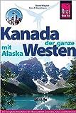 Kanada, der ganze Westen mit Alaska (Reiseführer)