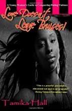Love Doesn't Leave Bruises!: A Young Woman's Guide to Conquering Dating Violence