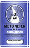 Metu Neter Vol. 2: Anuk Ausar, The Kamitic Initiation System