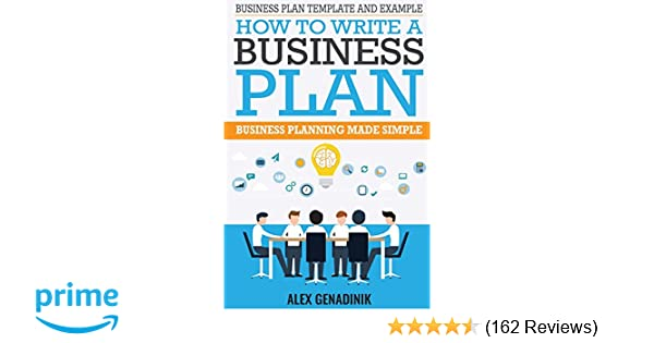 Business plan template and example how to write a business plan business plan template and example how to write a business plan business planning made simple alex genadinik 9781519741783 amazon books wajeb Image collections