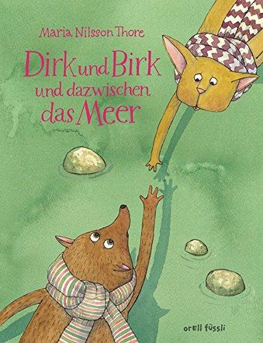 Dirk und Birk und dazwischen das Meer