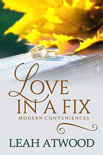 Love in a Fix: A Contemporary Christian Romance (Modern Conveniences Book 1) by [Atwood, Leah]