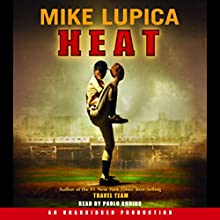 Heat Audiobook by Mike Lupica Narrated by Paolo Andino