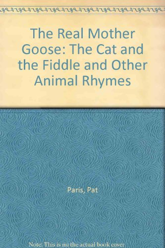 The Real Mother Goose: The Cat and the Fiddle and Other Animal Rhymes