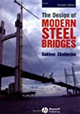 The Design of Modern Steel Bridges, Sukhen Chatterjee, 0632055111