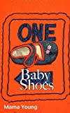 Baby Shoes: A Picture Book (Mama Young's Picture Books 1)