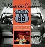 The Route 66 Cookbook, Marian Clark and Michael Wallis, 1571781285