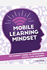 Mobile Learning Mindset: The Parent's Guide to Supporting Digital Age Learners Kindle Edition