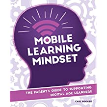 Mobile Learning Mindset: The Parent's Guide to Supporting Digital Age Learners (English Edition)
