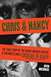 Chris & Nancy: The True Story of the Benoit Murder-Suicide and Pro Wrestlings Cocktail of Death