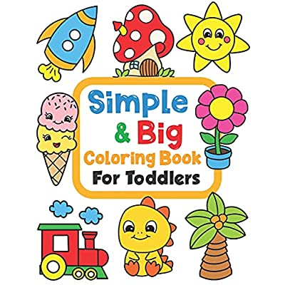 Buy Simple & Big Coloring Book For Toddler: 100 Easy And Fun Coloring Pages  For Kids, Preschool And Kindergarten (For Kids Ages 1-4) Paperback – March  23, 2021 Online In Italy. B0915M5XXT
