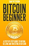 Bitcoin Beginner: A Step By Step Guide To Buying, Selling And Investing In Bitcoins Pdf