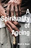 img - for A Spirituality of Ageing book / textbook / text book