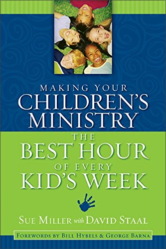 Book cover from Making Your Childrens Ministry the Best Hour of Every Kids Week by Sue Miller