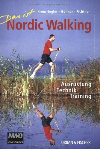 Das ist Nordic Walking: Ausrüstung Technik Training