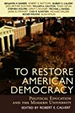 To Restore American Democracy, Robert E. Calvert, 0742534553