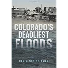 Colorado's Deadliest Floods (Disaster)