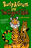 Download Burly & Grum and The Tiger's Tale (The Burly & Grum Tales Book 5) in PDF ePUB Free Online