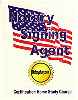 Notary Signing Agent - Certification Home Study Course