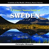 img - for A Primary Source Guide to Sweden (Countries of the World: A Primary Source Journey) book / textbook / text book
