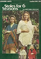Stoles for 6 Season to knit and crochet…