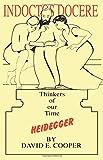 Heidegger : Thinkers of Our Time, Cooper, David E., 1870626125