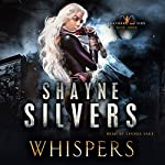 Whispers: Feathers and Fire, Book 3 | Shayne Silvers