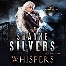 Whispers: Feathers and Fire, Book 3 Audiobook by Shayne Silvers Narrated by Linnea Sage