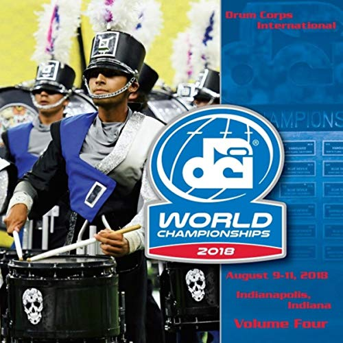 - 2018 Drum Corps International World Championships, Vol. Four