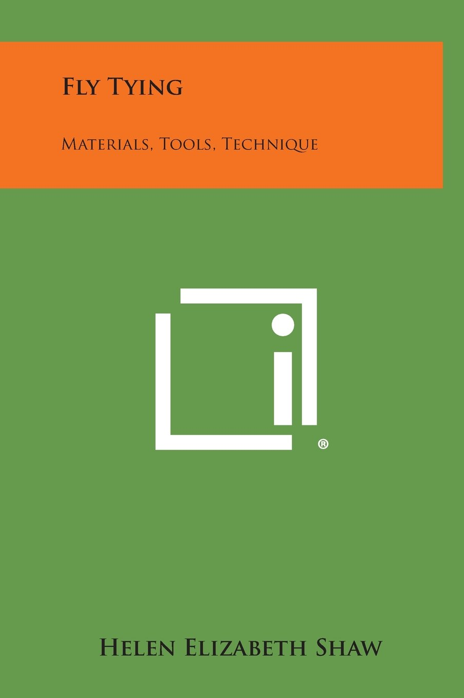 Read Online Fly Tying: Materials, Tools, Technique pdf epub