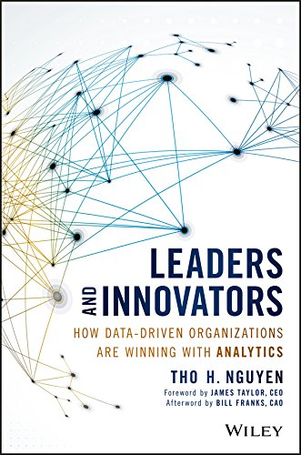 Leaders and Innovators: How Data-Driven Organizations Are Winning with Analytics (Wiley and SAS Business Series)
