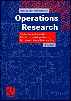 Operations Research: Methoden und Modelle. Für Wirtschaftsingenieure, Betriebswirte, Informatiker