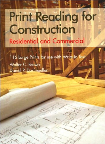 W.C. Brown's,D. P. Dorfmueller's Print Reading for Construction 5th(fifth) edition (Print Reading for Construction: Residential and Commercial [Loose Leaf])(2005)
