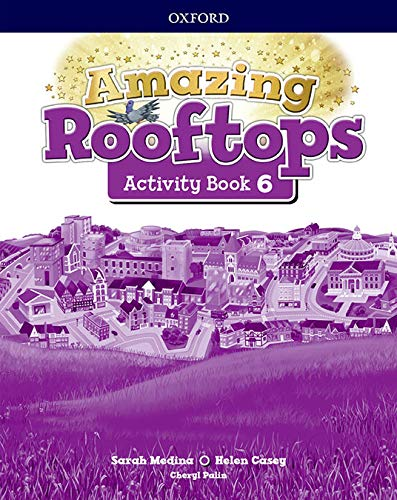 Amazing Rooftops 6. Activity Book Pack por Oxford University Press España, S.A.