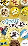 Les filles au chocolat, Tome 5 : Coeur Vanille par Cassidy