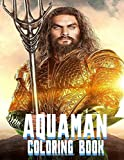 Aquaman Coloring Book: Exclusive High Quality Images from 2018 Movie