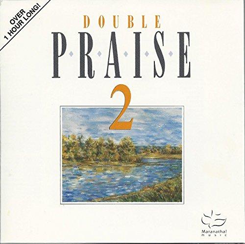 Double Praise 2: Praise 2 & Instrumental Praise 2 by Maranatha! Music