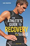 The Athlete's Guide to Recovery, Sage Rountree, 1934030678