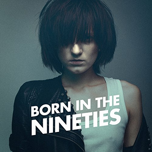 Born in the Nineties (Non Stop...