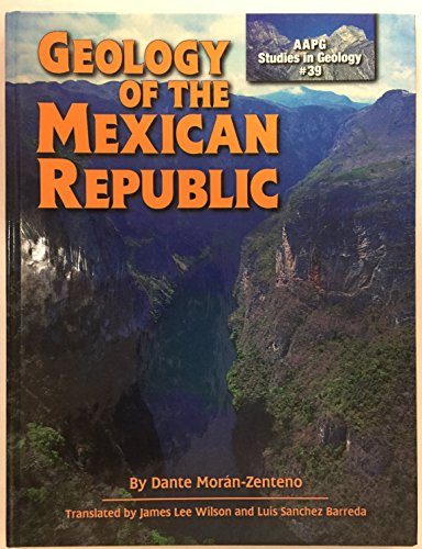Geology Of The Mexican Republic  Aapg Studies In Geology  39