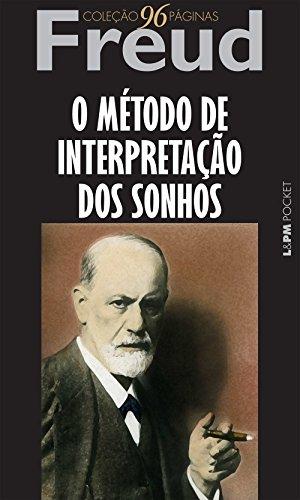 O Método da Interpretação dos Sonhos - Coleção L&PM Pocket 96 Páginas: 1094
