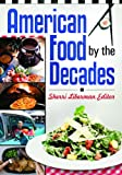 American Food by the Decades, Sherri Liberman, 0313376980