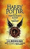 Harry Potter en het Vervloekte Kind Deel een en twee: De officiële tekst van de oorspronkelijke West End-productie (Dutch Edition)