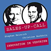 Innovation im Vertrieb (Sales-up-Call) | Stephan Heinrich, Christian Buchholz